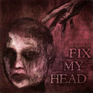 "Fix My Head- S/T 7"" (Sale price!)"