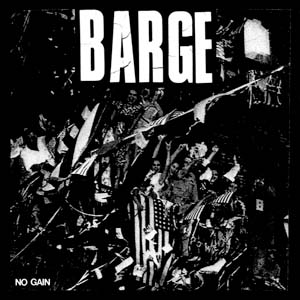 "Barge- No Gain 7"" (Sale price!)"