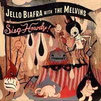 Jello Biafra With The Melvins- Sieg Howdy! LP