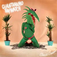 Guantanamo Baywatch- Chest Crawl LP