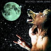 "Big Eyes/Mean Jeans- Split 7"" (Sale price!)"