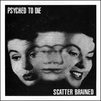 "Psyched To Die- Scatter Brained 7"" (Ergs, For Science)"