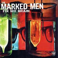 Marked Men- Fix My Brain LP