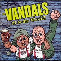 Vandals- Oi To The World LP