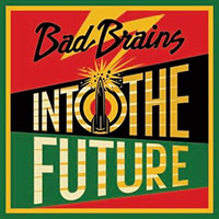 Bad Brains- Into The Future LP (Alternate Shepard Fairey Cover)