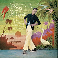 Pokey LaFarge- In The Blossom Of Their Shade LP (Black Vinyl)