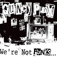 Quincy Punx- We're Not Punks...But We Play Them On TV LP