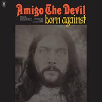 Amigo The Devil- Born Against LP