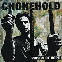 Chokehold- Prison Of Hope LP (Color Vinyl)