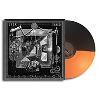 Sick/Tired- Dissolution LP (Orange/Black Vinyl)