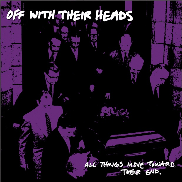 Off With Their Heads- All Things Move Toward Their End LP (10th Anniversary Reissue- Purple Vinyl)