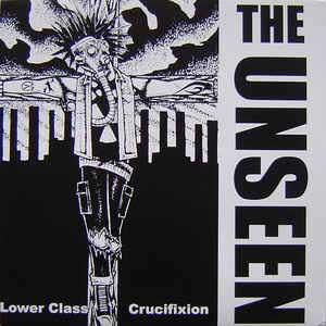 Unseen- Lower Class Crucifixion LP