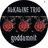 Alkaline Trio- Goddamnit Pic Disc LP