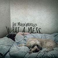 Murderburgers- What A Mess LP (Split Color Vinyl)