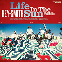 Hey-Smith- Life In The Sun, World Edition LP (Split Color Vinyl)