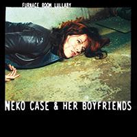 Neko Case & Her Boyfriends- Furnace Room Lullaby LP