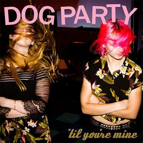 Dog Party- 'Til You're Mine LP (Clear & Smoke Vinyl)