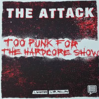 """Attack- Too Punk For The Hardcore Show 7"""" (White & Red Vinyl) (Sale price!)"""