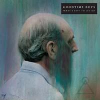 Goodtime Boys- What's Left To Let Go LP (Color Vinyl)