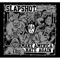 Slapshot- Make America Hate Again LP