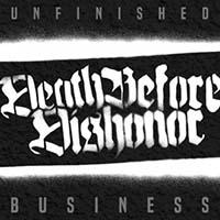 Death Before Dishonor- Unfinished Business LP (Color Vinyl)
