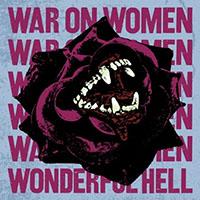 War On Women- Wonderful Hell LP