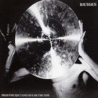 Bauhaus- Press The Eject And Give Me The Tape LP (White Vinyl)