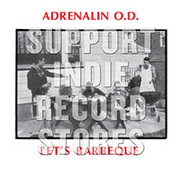 Adrenalin OD- Let's Barbeque LP (Record Store Day 2019 Release)
