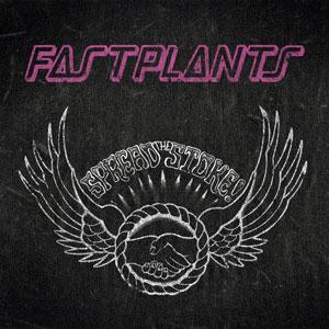 Fastplants- Spread The Stoke LP