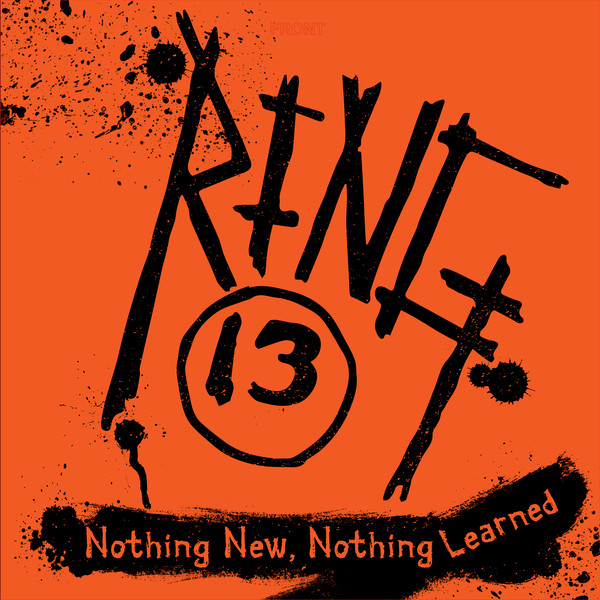 Ring 13- Nothing New, Nothing Learned LP