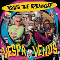 Boris The Sprinkler- Vespa To Venus LP