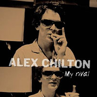"Alex Chilton- My Rival 10"" (Black Friday Record Store Day 2019 Release)"