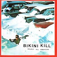 Bikini Kill- Reject All American LP