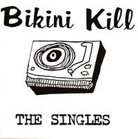 Bikini Kill- The Singles LP