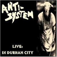 Anti System- Live In Durham City LP & CD (UK Import)
