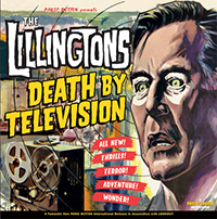 Lillingtons- Death By Television LP