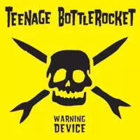 Teenage Bottlerocket- Warning Device LP (10th Anniversary Edition)