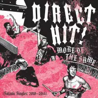 Direct Hit!- More Of The Same, Satanic Singles 2010-2014 LP