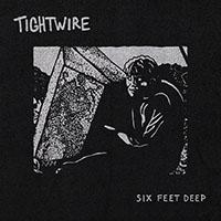 Tightwire- Six Feet Deep LP