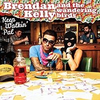Brendan Kelly & The Wandering Birds- Keep Walkin' Pal LP