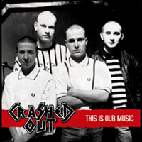 Crashed Out- This Is Our Music LP (UK Import)