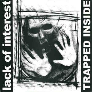 Lack Of Interest- Trapped Inside LP