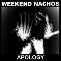 Weekend Nachos- Apology LP