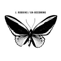 J. Robbins- Un-Becoming LP