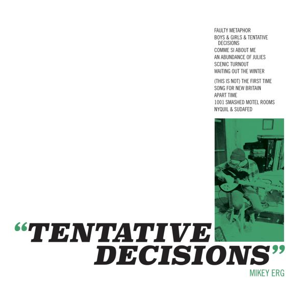 Mikey Erg- Tentative Decisions LP