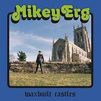 Mikey Erg- Waxbuilt Castles LP