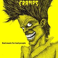 Cramps- Bad Music For Bad People LP (150gram Vinyl)