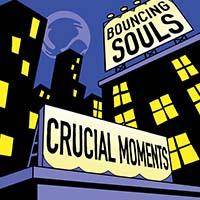 "Bouncing Souls- Crucial Moments 12"""