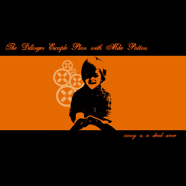 Dillinger Escape Plan With Mike Patton- Irony Is A Dead Scene 12""
