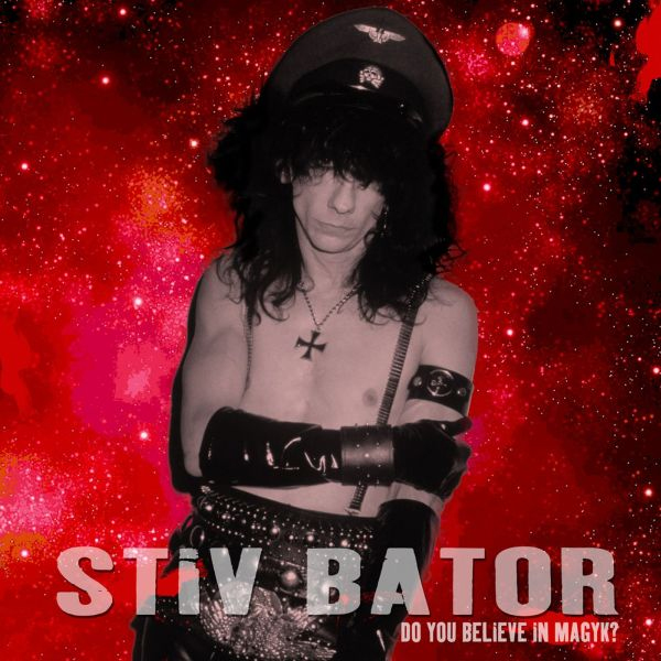 Stiv Bators- Do You Believe In Magyck? LP